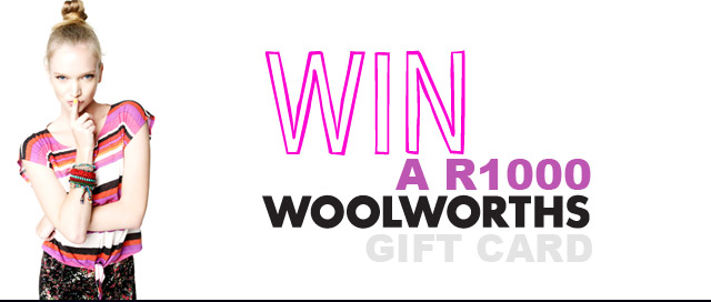 Win a R1000 woolworths voucher